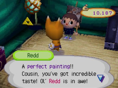 Redd: A perfect painting! Cousin, you've got incredible taste! Ol' Redd is in awe!