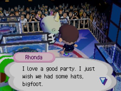 Rhonda: I love a good party. I just wish we had some hats, bigfoot.