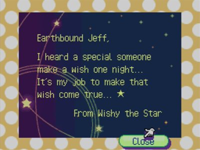 Earthbound Jeff, I heard a special someone make a wish one night... It's my job to make that wish come true... -From Wishy the Star