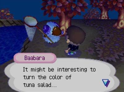 Baabara: It might be interesting to turn the color of tuna salad...