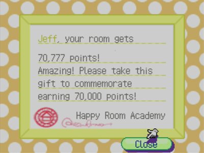 Jeff, your room gets 70,777 points! Amazing! Please take this gift to commemorate earning 70,000 points! -Happy Room Academy