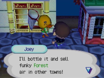Joey: I'll bottle it and sell funky Forest air in other towns!