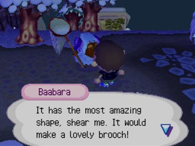 Baabara: It has the most amazing shape, shear me. It would make a lovely brooch!