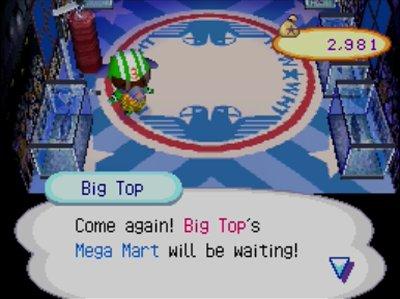 Big Top: Come again! Big Top's Mega Mart will be waiting!