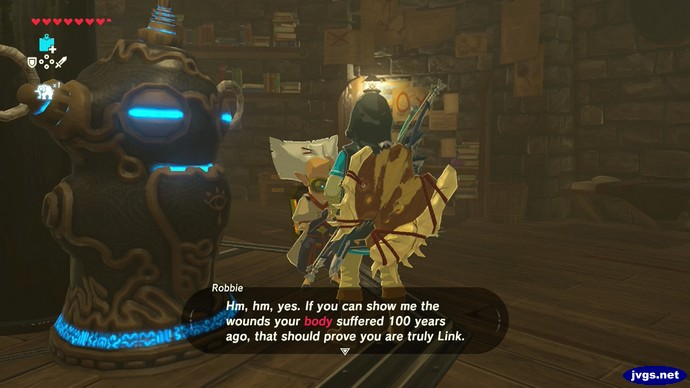 Robbie: Hm, hm, yes. If you can show me the wounds your body suffered 100 years ago, that should prove you are truly Link.