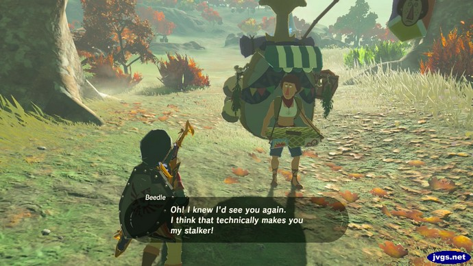 Beedle: Oh! I knew I'd see you again. I think that technically makes you my stalker!