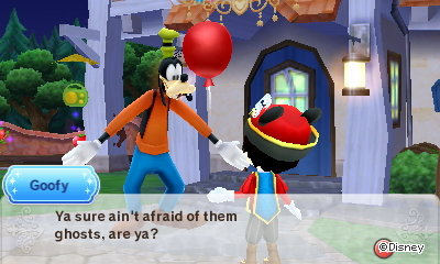 Goofy: Ya sure ain't afraid of them ghosts, are ya?