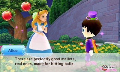 Alice: There are perfectly good mallets, real ones, made for hitting balls.