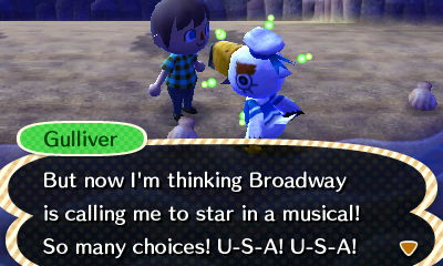 Gulliver: But now I'm thinking Broadway is calling me to star in a musical! So many choices! U-S-A! U-S-A!