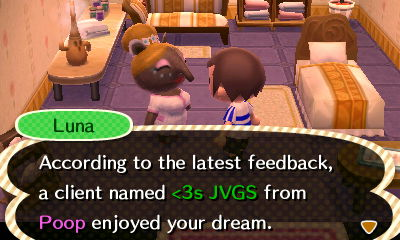 Luna: According to the latest feedback, a client named <3s JVGS from Poop enjoyed your dream.