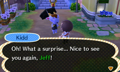 Kidd: Oh! What a surprise... Nice to see you again, Jeff!