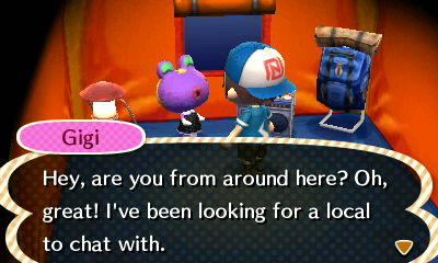 Gigi: Hey, are you from around here? Oh, great! I've been looking for a local to chat with.
