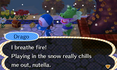 Drago: I breathe fire! Playing in the snow really chills me out, nutella.