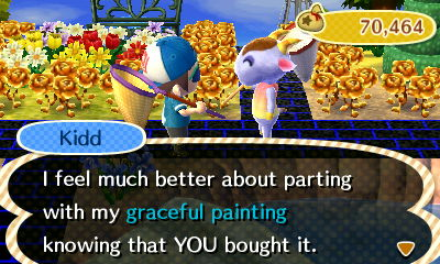 Kidd: I feel much better about parting with my graceful painting knowing that YOU bought it.