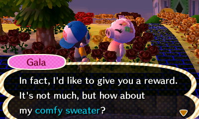 Gala: In fact, I'd like to give you a reward. It's not much, but how about my comfy sweater?