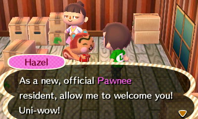 Hazel: As a new, official Pawnee resident, allow me to welcome you! Uni-wow!