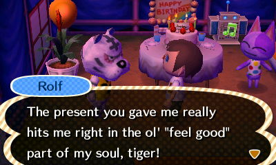 "Rolf: The present you gave me really hits me right in the ol' ""feel good"" party of my soul, tiger!"