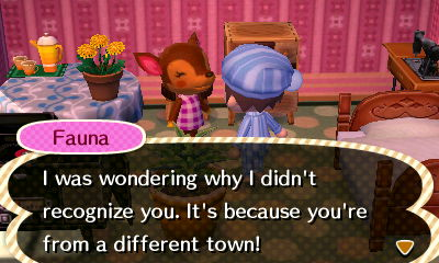 Fauna: I was wondering why I didn't recognize you. It's because you're from a different town!