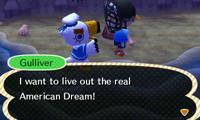 Gulliver: I want to live out the real American Dream!