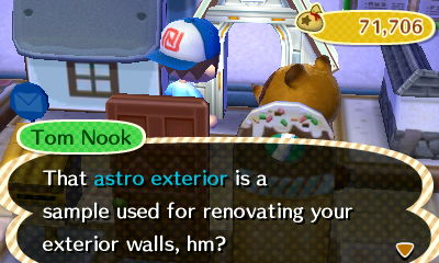 Tom Nook: That astro exterior is a sample used for renovating your exterior walls, hm?