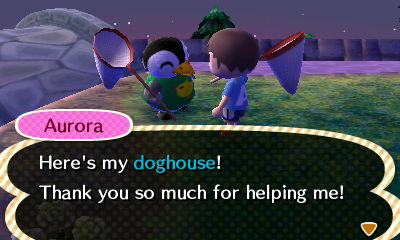 Aurora: Here's my doghouse! Thank you so much for helping me!