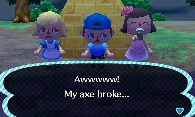 Awwwww! My axe broke...