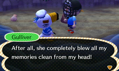Gulliver: After all, she completely blew all my memories clean from my head!