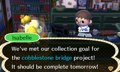 Isabelle: We've met our collection goal for the cobblestone bridge project! It should be complete tomorrow!