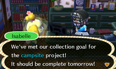 Isabelle: We've met our collection goal for the campsite project! It should be complete tomorrow!