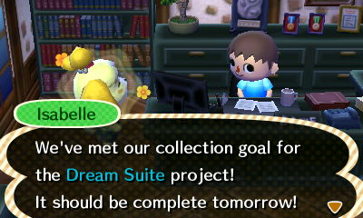 Isabelle: We've met our collection goal for the Dream Suite project! It should be complete tomorrow!