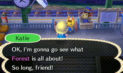 Katie: OK, I'm gonna go see what Forest is all about! So long, friend!