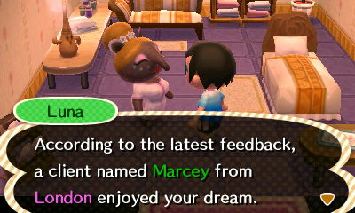 Luna: According to the latest feedback, a client named Marcey from London enjoyed your dream.