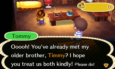 Tommy: Ooooh! You've already met my older brother, Timmy? I hope you treat us both kindly! Please do!