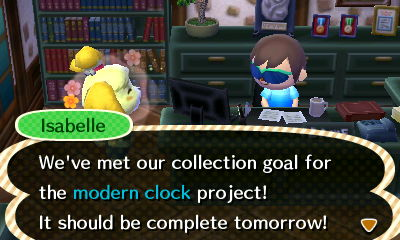 Isabelle: We've met our collection goal for the modern clock project! It should be complete tomorrow!