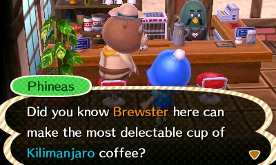 Phineas: Did you know Brewster here can make the most delectable cup of Kilimanjaro coffee?