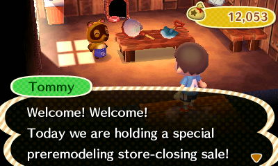 Tommy: Welcome! Welcome! Today we are holding a special preremodeling store-closing sale!