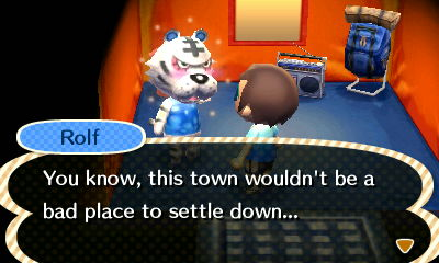 Rolf: You know, this town wouldn't be a bad place to settle down...