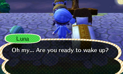 Luna: Oh my... Are you ready to wake up?