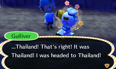 Gulliver: ...Thailand! That's right! It was Thailand! I was headed to Thailand!