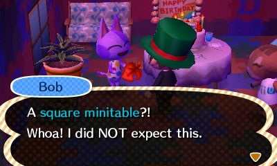 Bob, at his birthday party: A square minitable?! Whoa! I did NOT expect this.