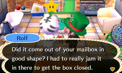 Rolf, to Lily: Did it come out of your mailbox in good shape? I had to really jam it in there to get the box closed.