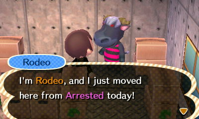 Rodeo: I'm Rodeo, and I just moved here from Arrested today!