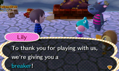 Lily: To thank you for playing with us, we're giving you a breaker!