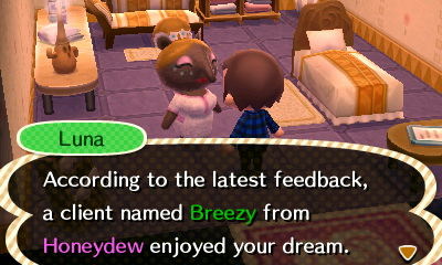 Luna: According to the latest feedback, a client named Breezy from Honeydew enjoyed your dream.