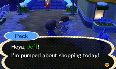 Peck: Heya, Jeff! I'm pumped about shopping today!