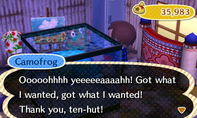 Camofrog: Ooooohhhh yeeeeeaaaahh! Got what I wanted, got what I wanted! Thank you, ten-hut!