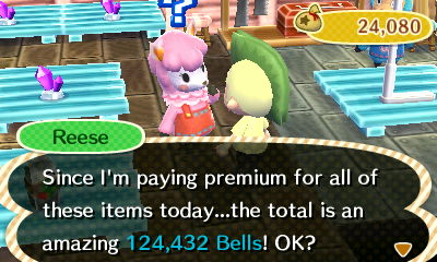 Reese: Since I'm paying premium for all of these items today...the total is an amazing 124,432 bells! OK?