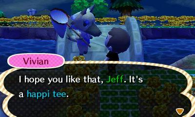 Vivian: I hope you like that, Jeff. It's a happi tee.