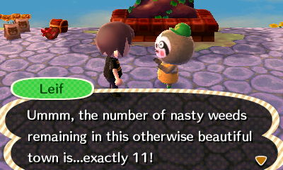 Leif: Ummm, the number of nasty weeds remaining in this otherwise beautiful town is...exactly 11!