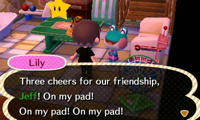 Lily: Three cheers for our friendship, Jeff! On my pad! On my pad! On my pad!